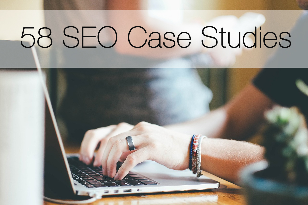 SEO Case Studies And Tutorials A Mind Blowing Amount Of Free SEO Case Studies Seo Case Studies Tutorials