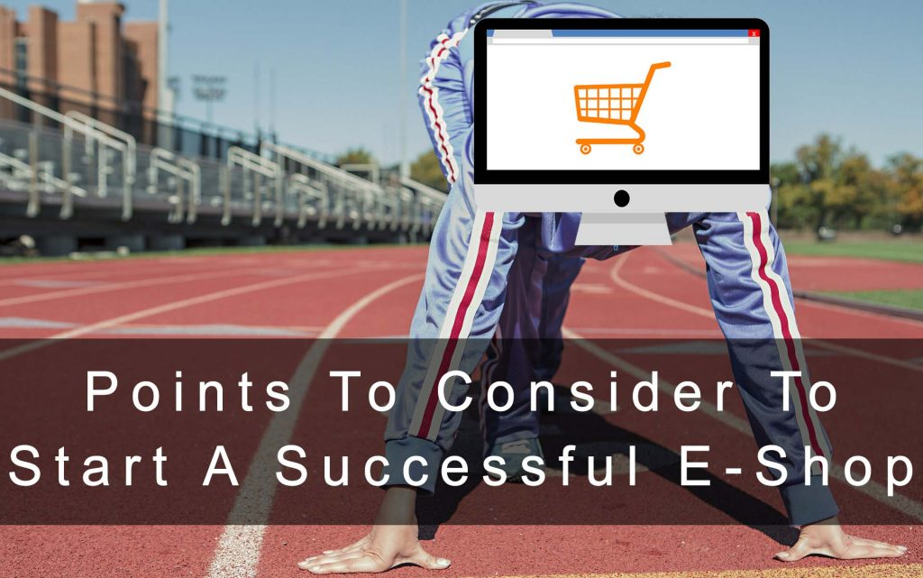 what to consider to start a successfull e-shop