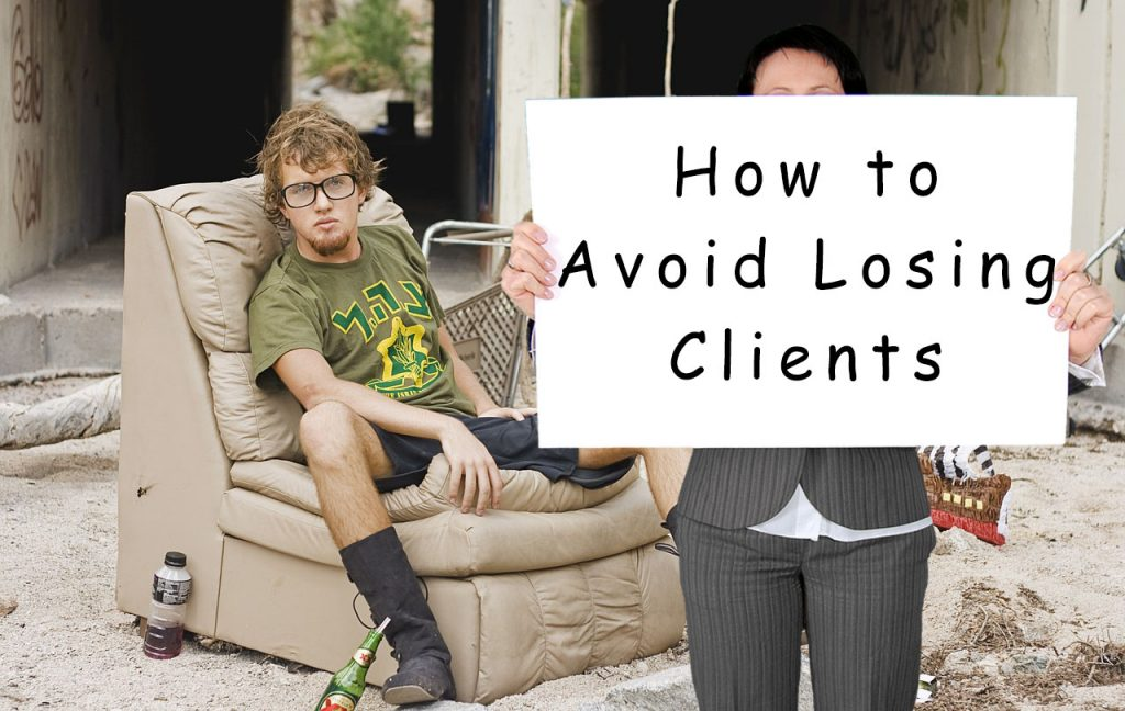 Be the one who knowshow to avoid losing clients.