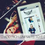 How to create Rich Snippets for Shopify, Woocommerce & Bigcommerce Stores